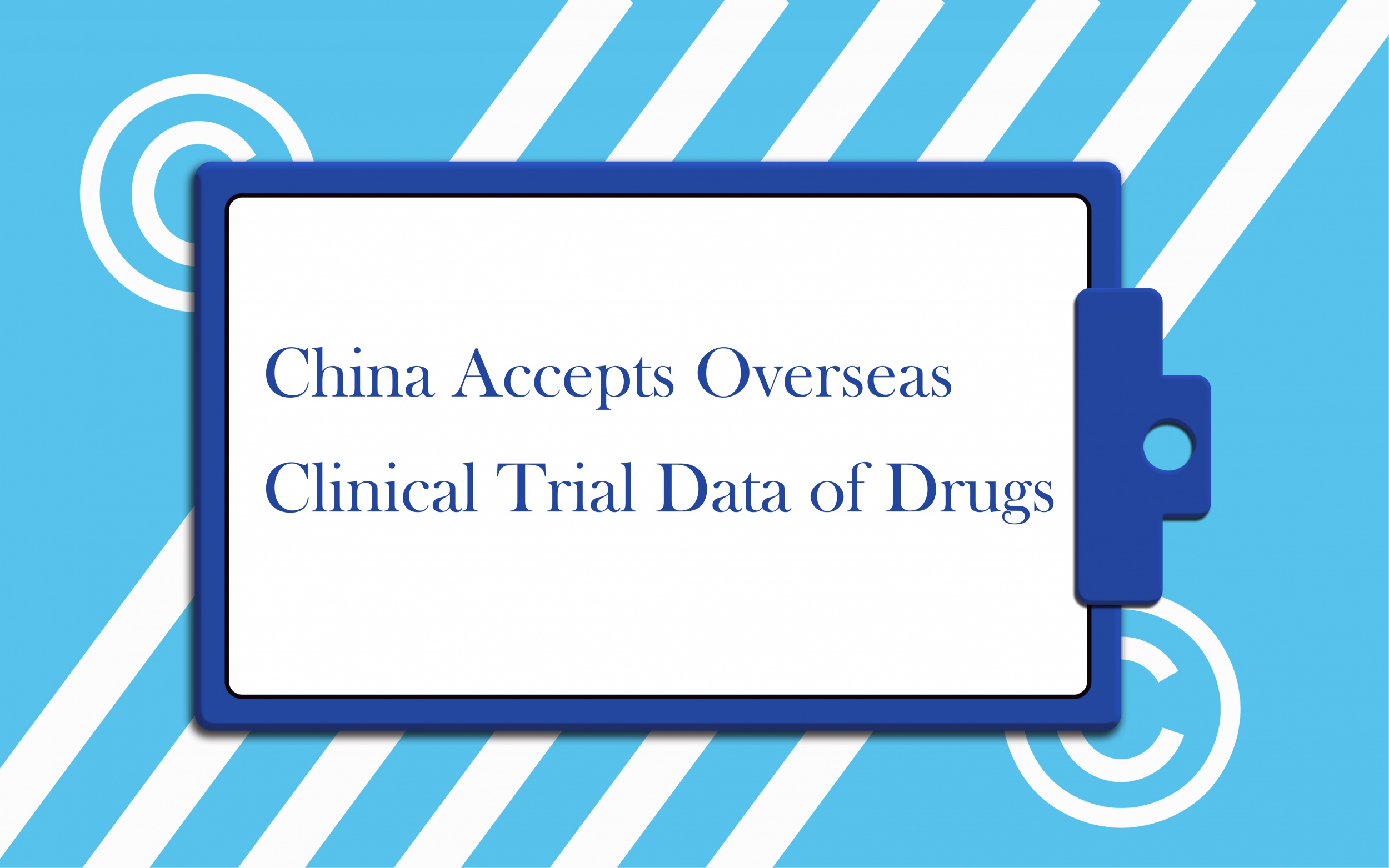 China Accepts Overseas Clinical Trial Data of Drugs